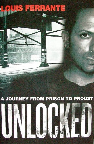 9781607513025: Unlocked: A Journey from Prison to Proust