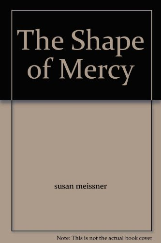 9781607513353: The Shape of Mercy