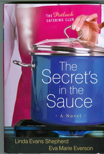 9781607513490: The Secret's in the Sauce (The Potluck Catering Club, 1)