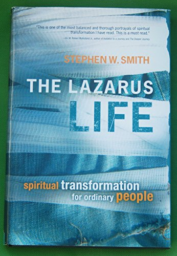 9781607513803: The Lazarus Life Spiritual transformation for ordinary people
