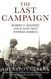 9781607513889: The Last Campaign: Robert F. Kennedy and 82 Days That Inspired America