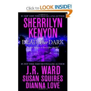 Dead After Dark (1607514095) by Sherrilyn Kenyon; J. R. Ward; Susan Squires; Dianna Love