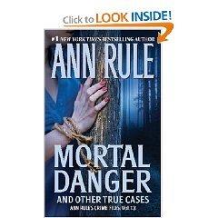 9781607514237: MORTAL DANGER~ANN RULE'S CRIME FILES
