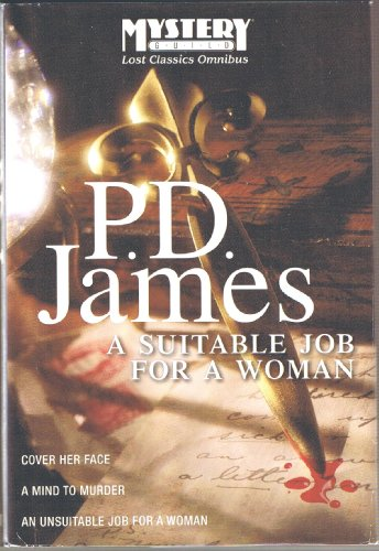 9781607514268: A Suitable Job for a Woman: Cover Her Face / A Mind to Murder / An Unsuitable Job for a Woman (Lost Classics Omnibus)
