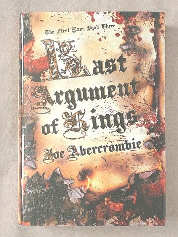 Last Argument of Kings: Joe Abercrombie