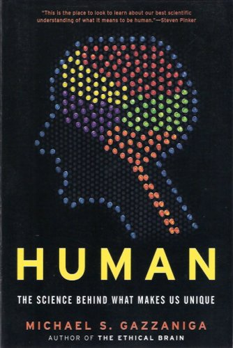 9781607515418: Human: The Science Behind What Makes Us Unique by Michael S. Gazzaniga (2008) Paperback