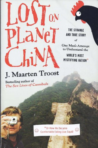 9781607515777: Lost On Planet China - One Man's Attempt To Understand The World's Most Mystifying Nation