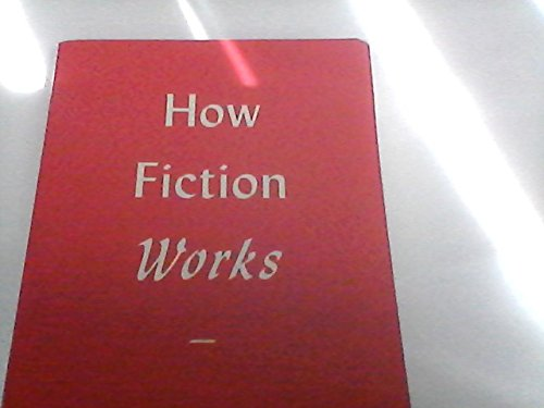 9781607516101: How Fiction Works