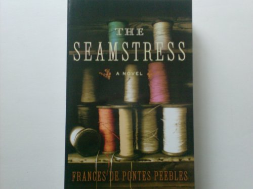 9781607516316: The Seamstress a Novel