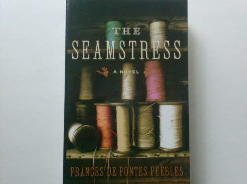 9781607516316: The Seamstress a Novel