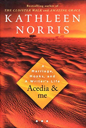 9781607517504: Acedia & Me: A Marriage, Monks, and a Writer's Life