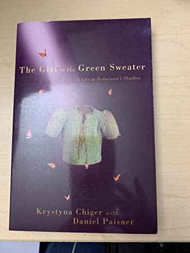 9781607518198: The Girl in the Green Sweater: A Life in Holocaust's Shadow