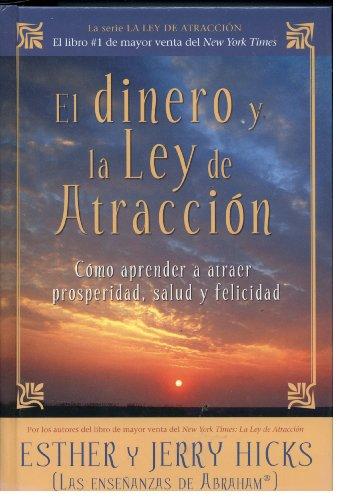 9781607518389: El Dinero y la Ley de Atracción: Cómo Aprender a Atraer Prosperidad, Salud y Felicidad