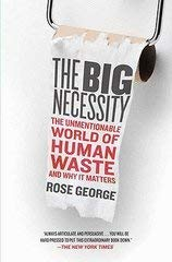 9781607518822: The Big Necessity The Unmentionable World Of Human Waste by Rose George (2009) Paperback