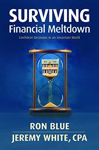 9781607518891: Surviving Financial Meltdown: Confident Decisions in an Uncertain World
