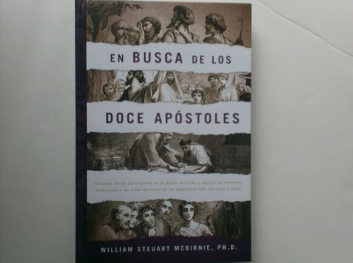 En Busca De Los Doce Apostlos: ph.d. William Steuart Mcbirnie