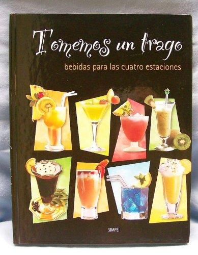 Tomemos Un Trago: Bebidas Para Las Cuatro: Angel Muñiz Muñoz,