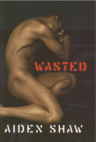 Wasted: Aiden Shaw
