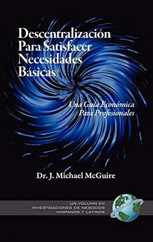 Descentralizacion Para Satisfacer Necesidades Basicas: Una Guia Economica Para Profesionales (...