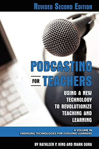 9781607520238: Podcasting for Teachers: Using a New Technology to Revolutionize Teaching and Learning