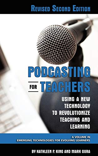 9781607520245: Podcasting for Teachers: Using a New Technology to Revolutionize Teaching and Learning