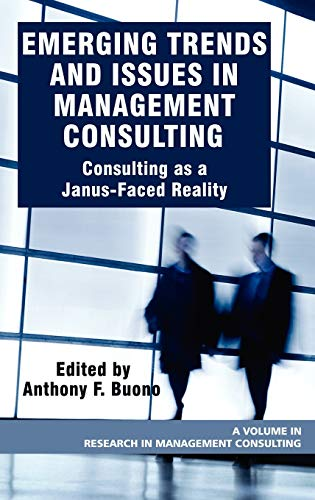 Emerging Trends and Issues in Management Consulting: Consulting as a Janus-Faced Reality (Hc) (...