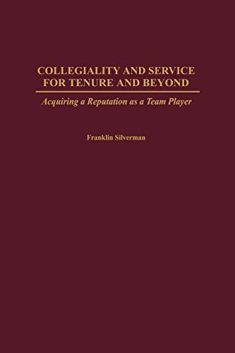 Collegiality and Service for Tenure and Beyond (GPG) (PB): Silverman, Franklin; Greenwood