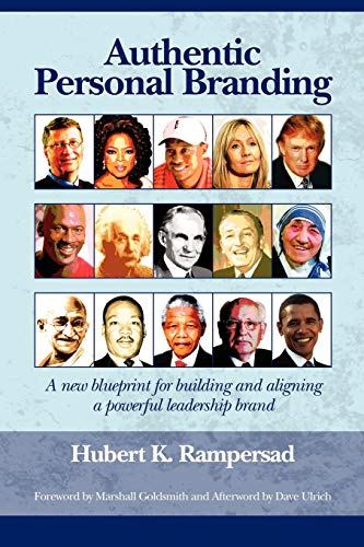 9781607520993: Authentic Personal Branding: A New Blueprint for Building and Aligning a Powerful Leadership Brand