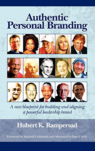 9781607521006: Authentic Personal Branding: A New Blueprint for Building and Aligning a Powerful Leadership Brand (Hc)