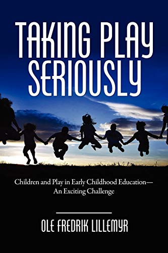 9781607521143: Taking Play Seriously: Children and Play in Early Childhood Education – an Exciting Challenge