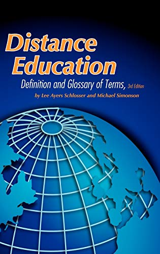 Distance Education: Definition and Glossary of Terms: Lee Ayers Schlosser,