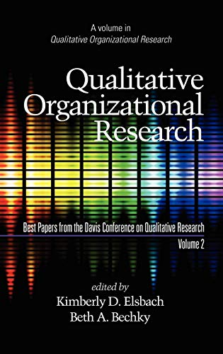 9781607522300: Qualitative Organizational Research, Best Papers from the Davis Conference on Qualitative Research, Volume 2 (Hc)