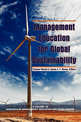 Management Education for Global Sustainability (Research in: Wankel, Ph.D. Phd.,