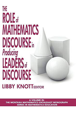 The Role of Mathematics Discourse in Producing Leaders of Discourse (Montana Mathematics Enthusiast...