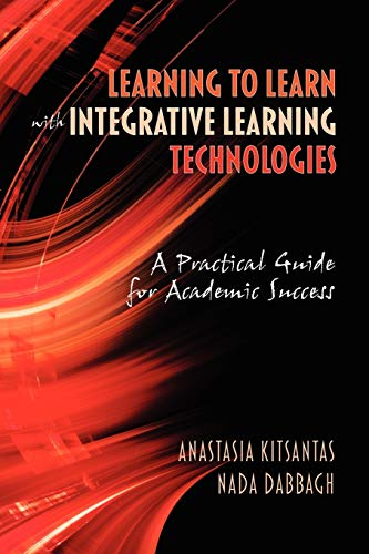 9781607523024: Learning to Learn with Integrative Learning Technologies (Ilt): A Practical Guide for Academic Success
