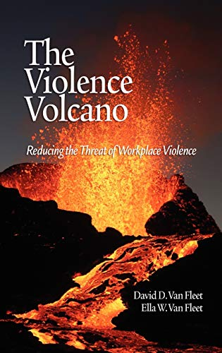 The Violence Volcano: Reducing the Threat of Workplace Violence (Hardback): David D. Van Fleet, ...