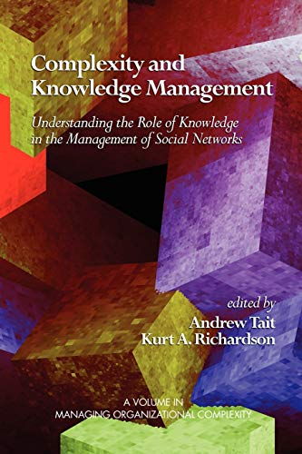 Complexity and Knowledge Management: Understanding the Role of Knowledge in the Management of ...