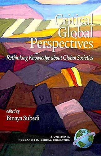 9781607523673: Critical Global Perspectives: Rethinking Knowledge About Global Societies (Research in Social Education)