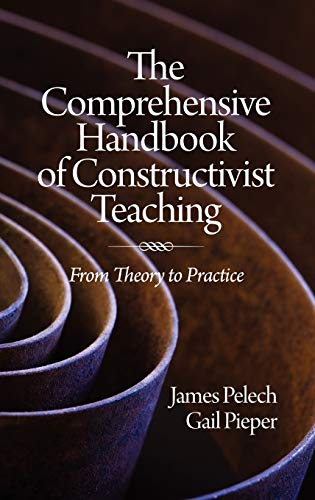The Comprehensive Handbook of Constructivist Teaching: From Theory to Practice (Hc): Pelech, James;...