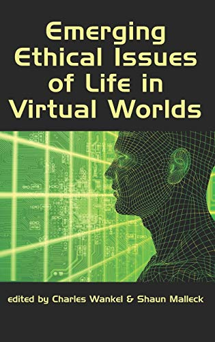 9781607523789: Emerging Ethical Issues of Life in Virtual Worlds (Hc) (Research in Management Education and Development)