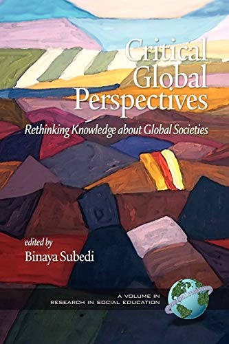 9781607523864: Critical Global Perspectives: Rethinking Knowledge about Global Societies (Research in Social Education)
