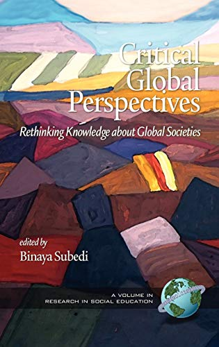 9781607523871: Critical Global Perspectives: Rethinking Knowledge about Global Societies (Hc) (Research in Social Education)