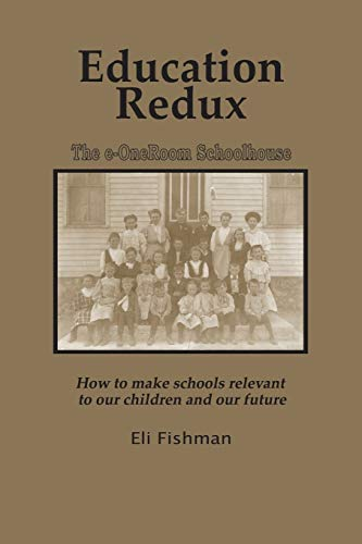 9781607524045: Education Redux: How to Make Schools Relevant to Our Children and Our Future