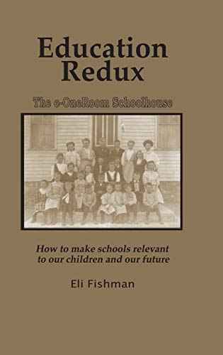 9781607524052: Education Redux: How to Make Schools Relevant to Our Children and Our Future (Hc)