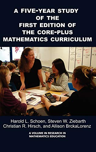 A 5-Year Study of the First Edition of the Core-Plus Mathematics Curriculum (Hc) (Research in ...