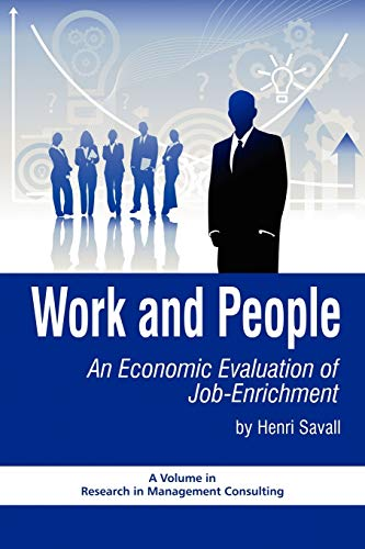 9781607524335: Work and People: An Economic Evaluation of Job Enrichment (Research in Management Consulting)