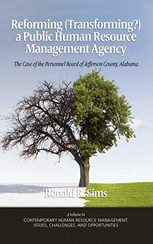 REFORMING (TRANSFORMING?) A PUBLIC HUMAN RESOURCE MANAGEMENT AGENCY: The Case of the Personnel ...