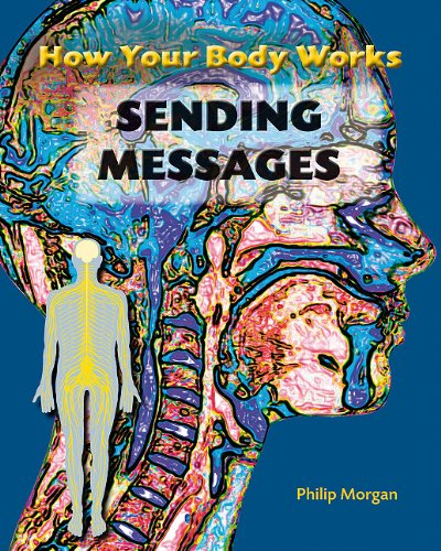 9781607530558: Sending Messages (How Your Body Works)
