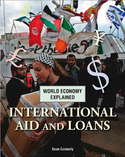 9781607530794: International Aid and Loans (World Economy Explained)