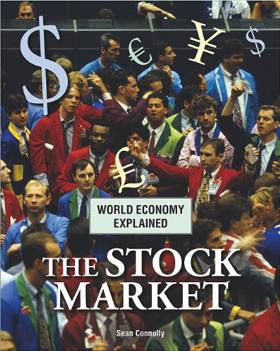 The Stock Market (World Economy Explained): Connolly, Sean